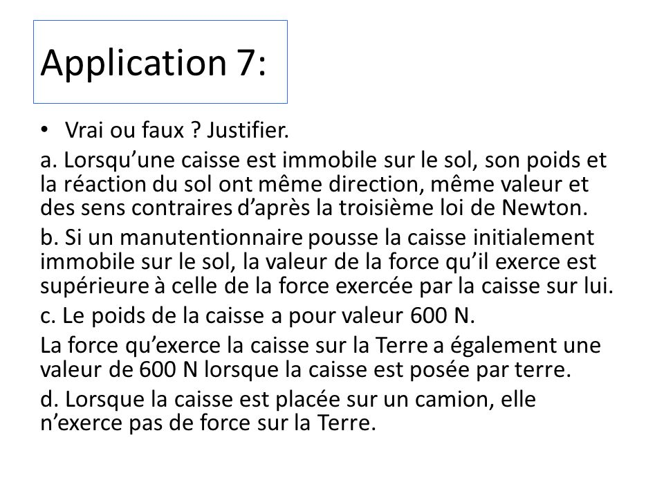Application 7: Vrai ou faux Justifier.