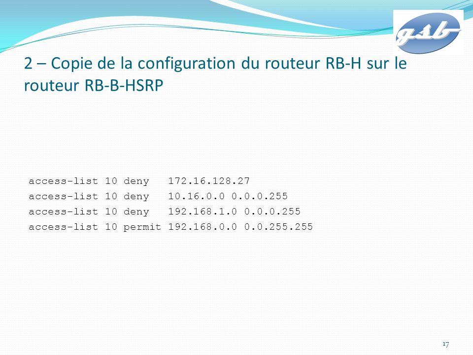 2 – Copie de la configuration du routeur RB-H sur le routeur RB-B-HSRP