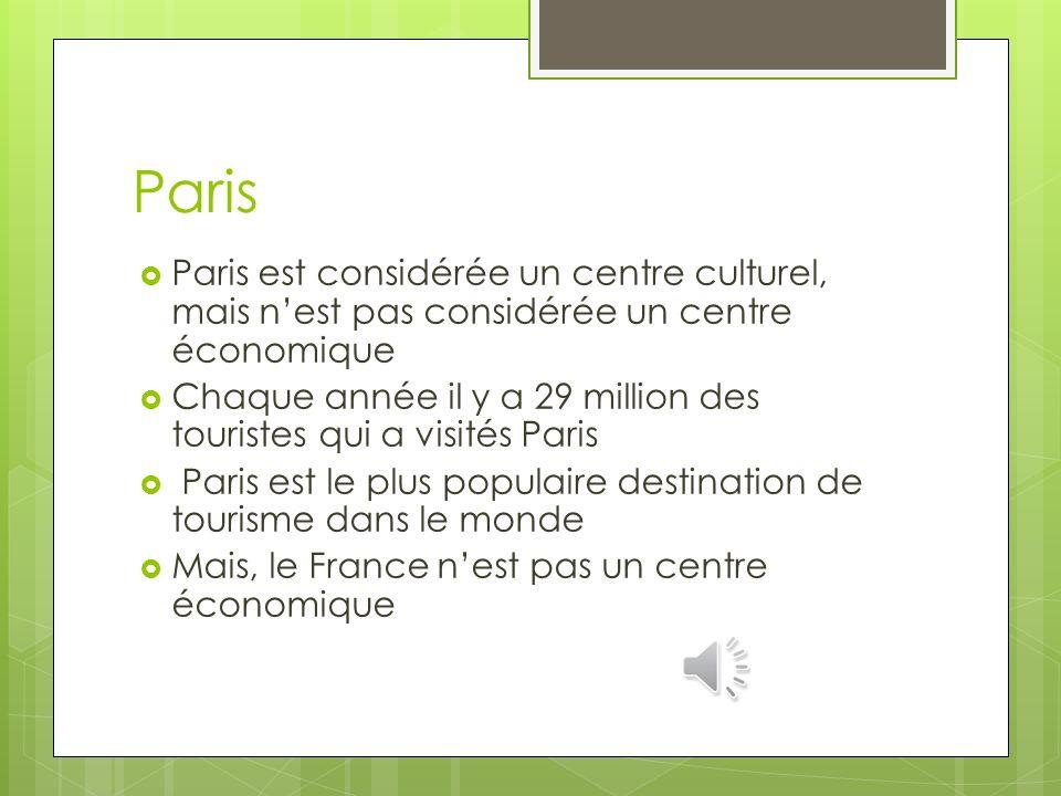 Paris Paris est considérée un centre culturel, mais n'est pas considérée un centre économique.