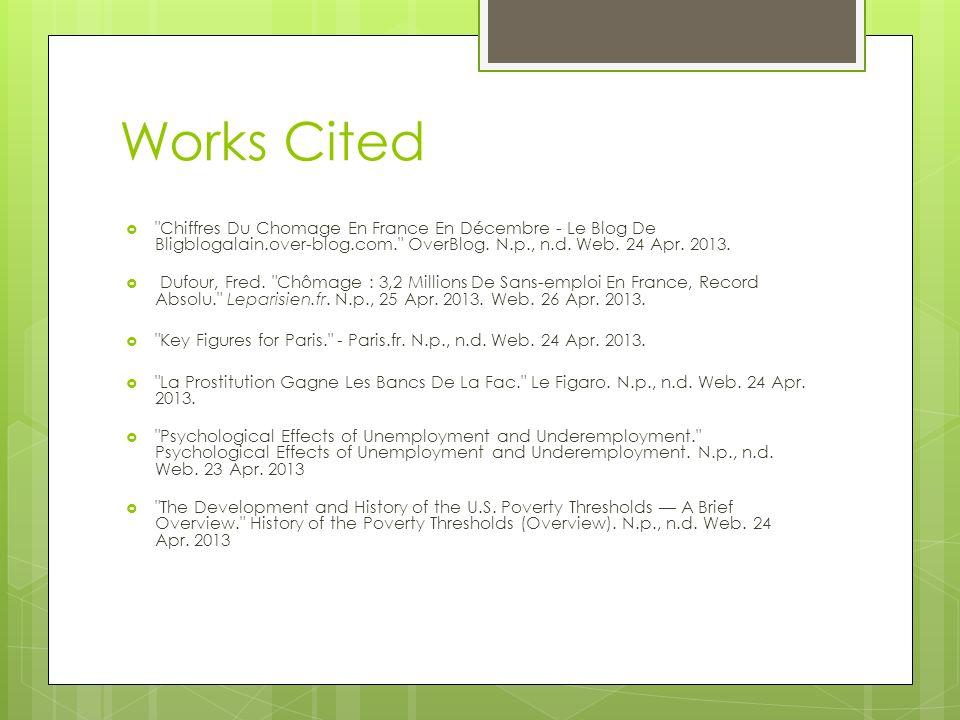 Works Cited Chiffres Du Chomage En France En Décembre - Le Blog De Bligblogalain.over-blog.com. OverBlog. N.p., n.d. Web. 24 Apr. 2013.