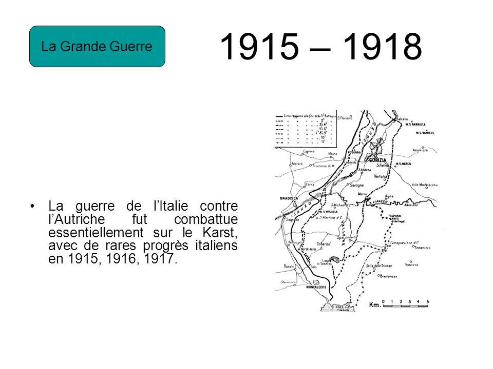 1915 – 1918 La Grande Guerre.