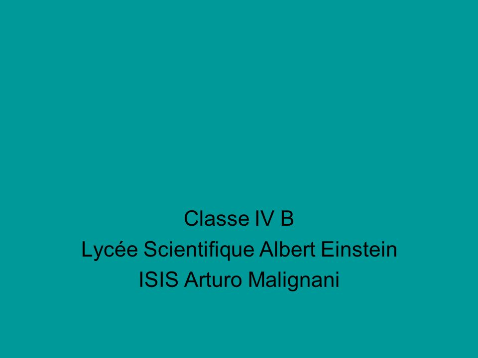 Classe IV B Lycée Scientifique Albert Einstein ISIS Arturo Malignani