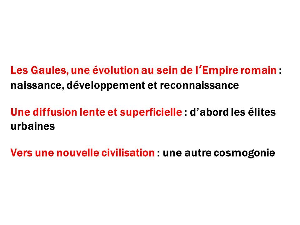 Les Gaules, une évolution au sein de l'Empire romain : naissance, développement et reconnaissance