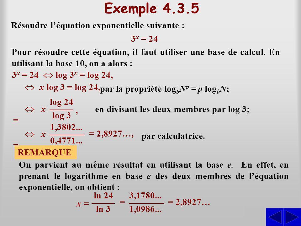 Exemple 4.3.5 S S Résoudre l'équation exponentielle suivante : 3x = 24