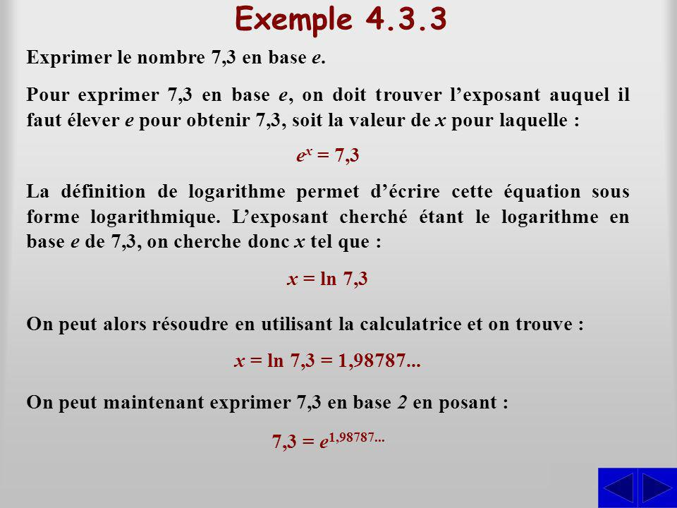 Exemple 4.3.3 S Exprimer le nombre 7,3 en base e.