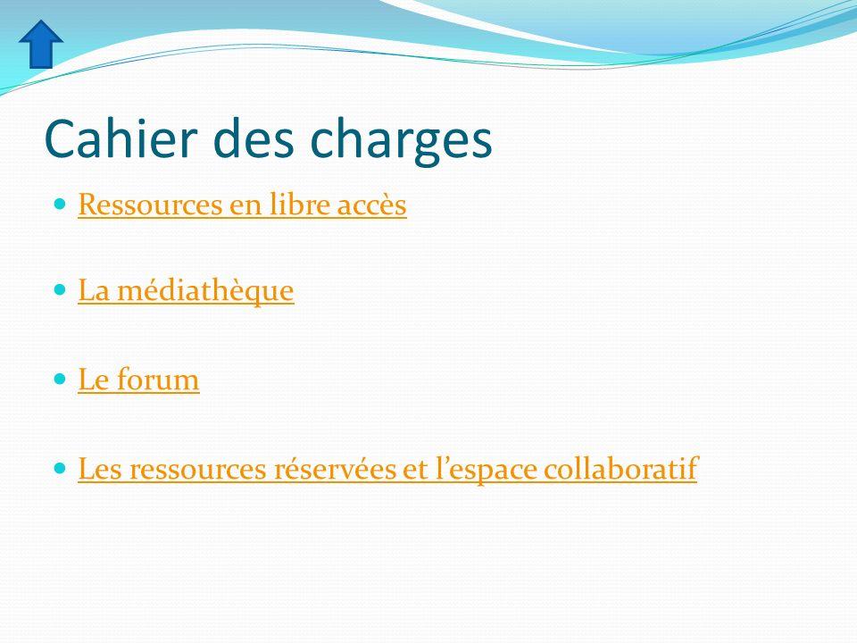 Cahier des charges Ressources en libre accès La médiathèque Le forum