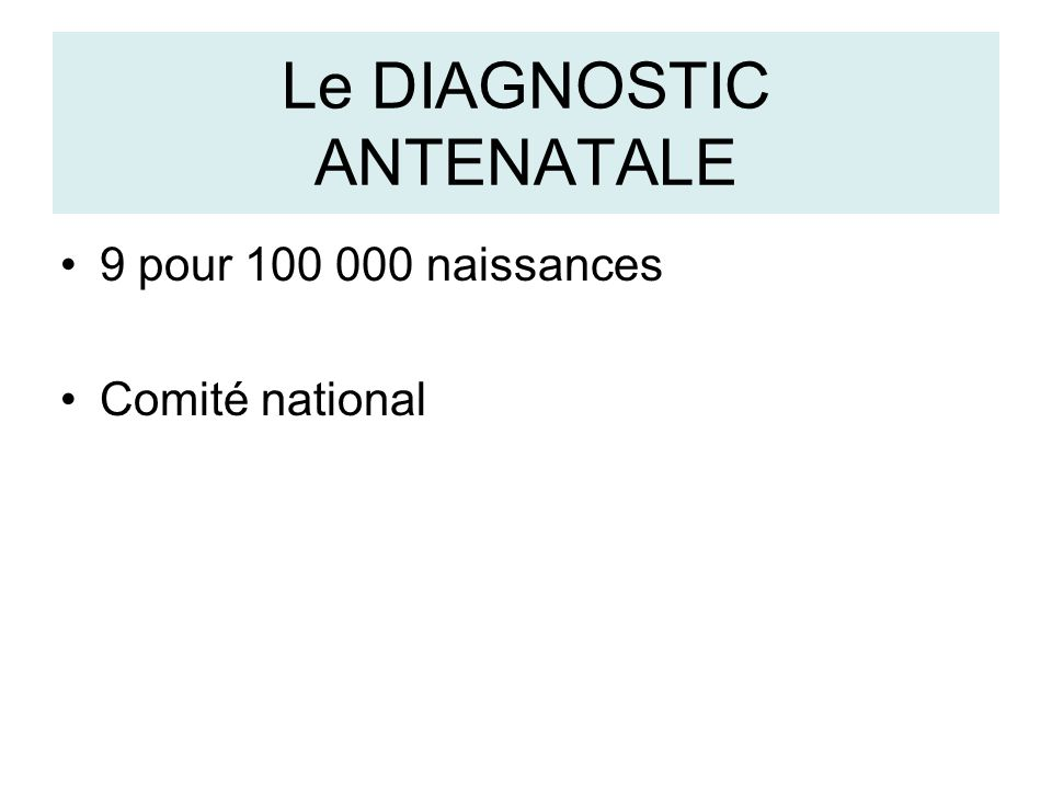 Le DIAGNOSTIC ANTENATALE