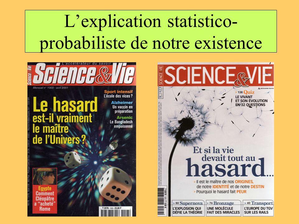 L'explication statistico-probabiliste de notre existence