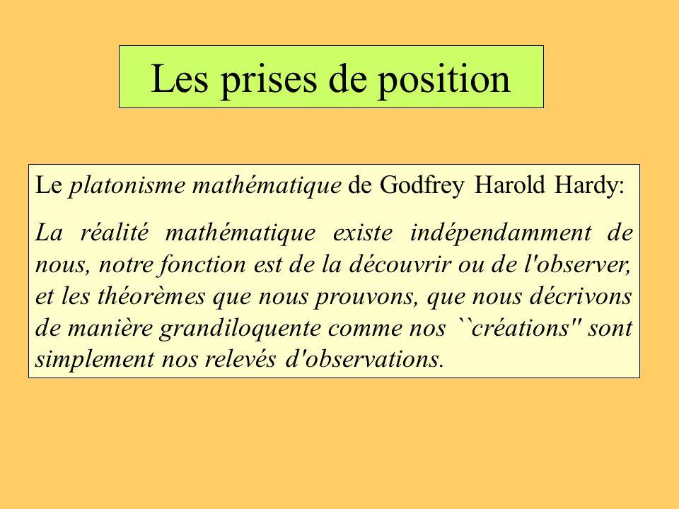 Les prises de position Le platonisme mathématique de Godfrey Harold Hardy: