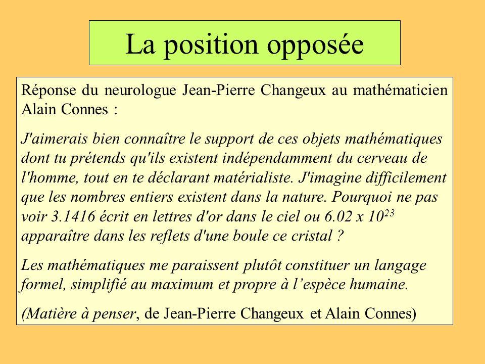 La position opposée Réponse du neurologue Jean-Pierre Changeux au mathématicien Alain Connes :