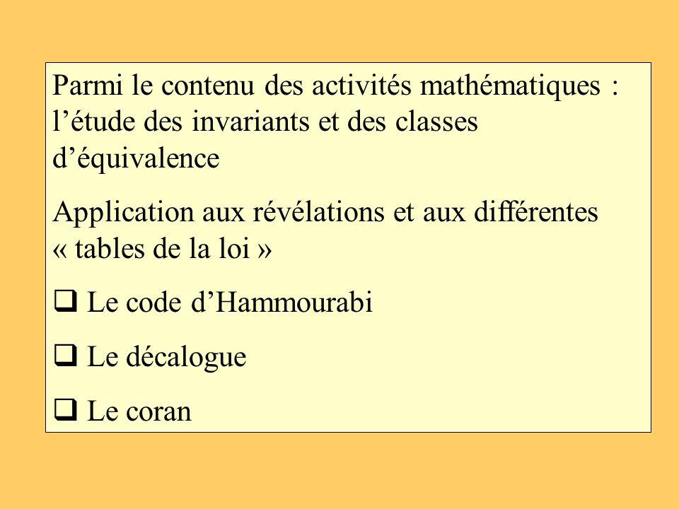 Parmi le contenu des activités mathématiques : l'étude des invariants et des classes d'équivalence