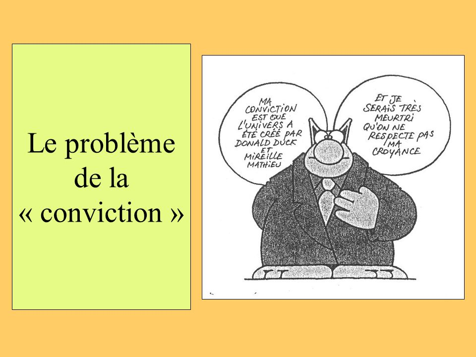 Le problème de la « conviction »