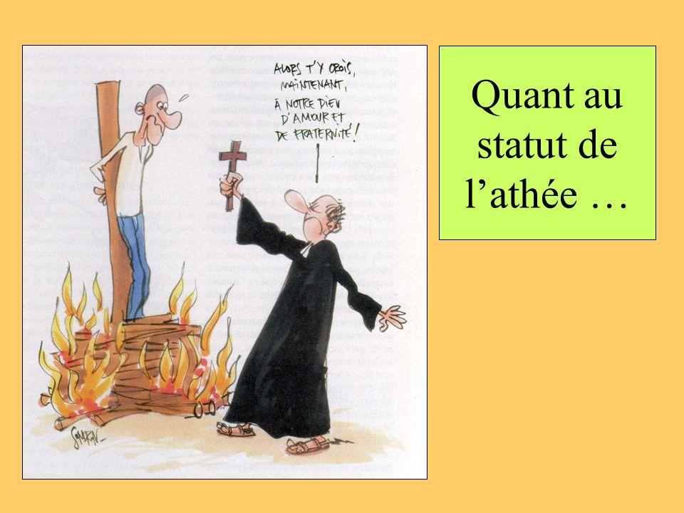 Quant au statut de l'athée …