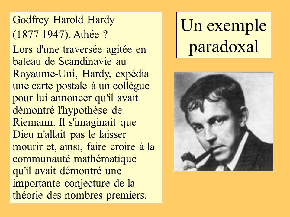 Un exemple paradoxal Godfrey Harold Hardy (1877 1947). Athée