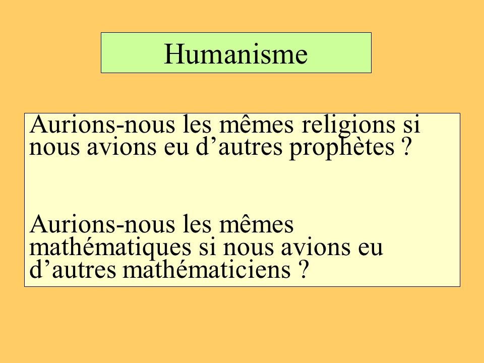 Humanisme Aurions-nous les mêmes religions si nous avions eu d'autres prophètes