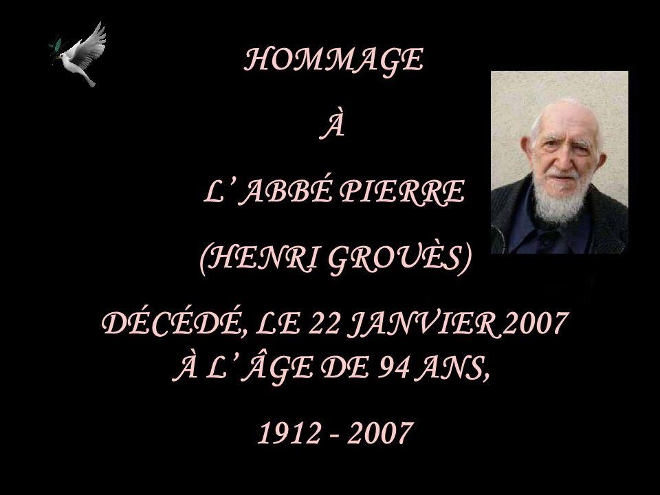 DÉCÉDÉ, LE 22 JANVIER 2007 À L' ÂGE DE 94 ANS,