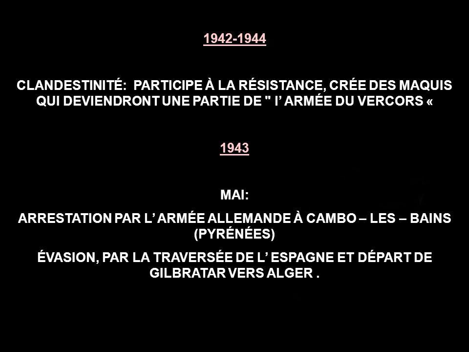 ARRESTATION PAR L' ARMÉE ALLEMANDE À CAMBO – LES – BAINS (PYRÉNÉES)