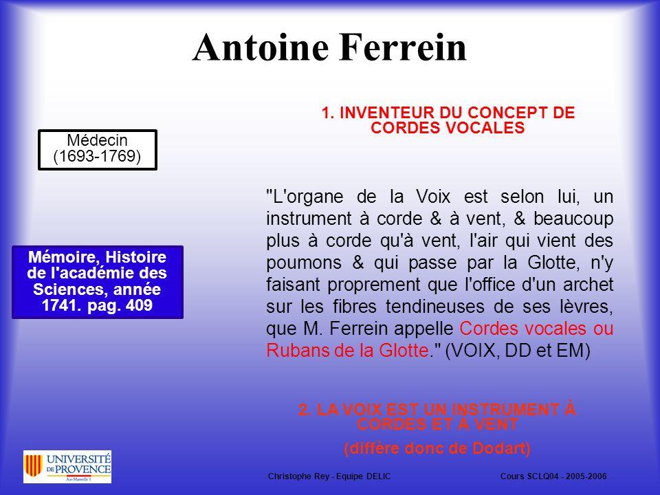 Antoine Ferrein 1. INVENTEUR DU CONCEPT DE CORDES VOCALES. Médecin (1693-1769)