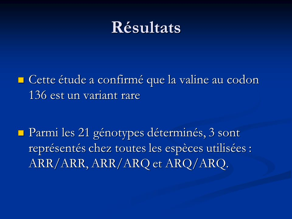 Résultats Cette étude a confirmé que la valine au codon 136 est un variant rare.