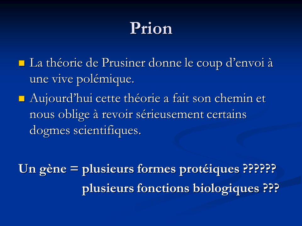 Prion La théorie de Prusiner donne le coup d'envoi à une vive polémique.