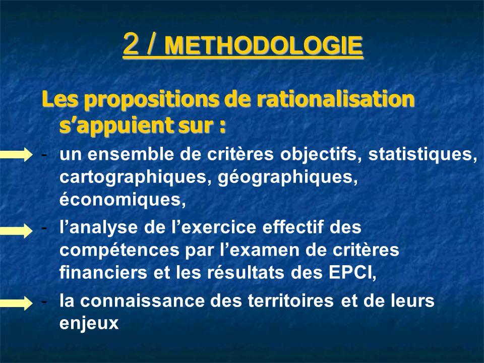 2 / METHODOLOGIE Les propositions de rationalisation s'appuient sur :