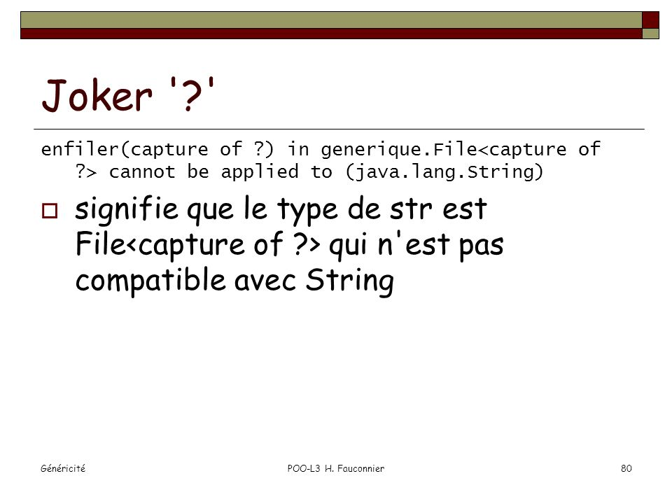 Joker enfiler(capture of ) in generique.File<capture of > cannot be applied to (java.lang.String)