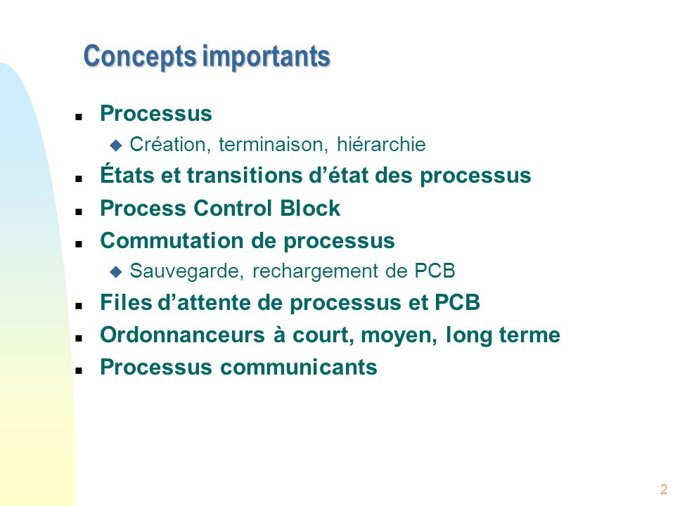 Concepts importants Processus