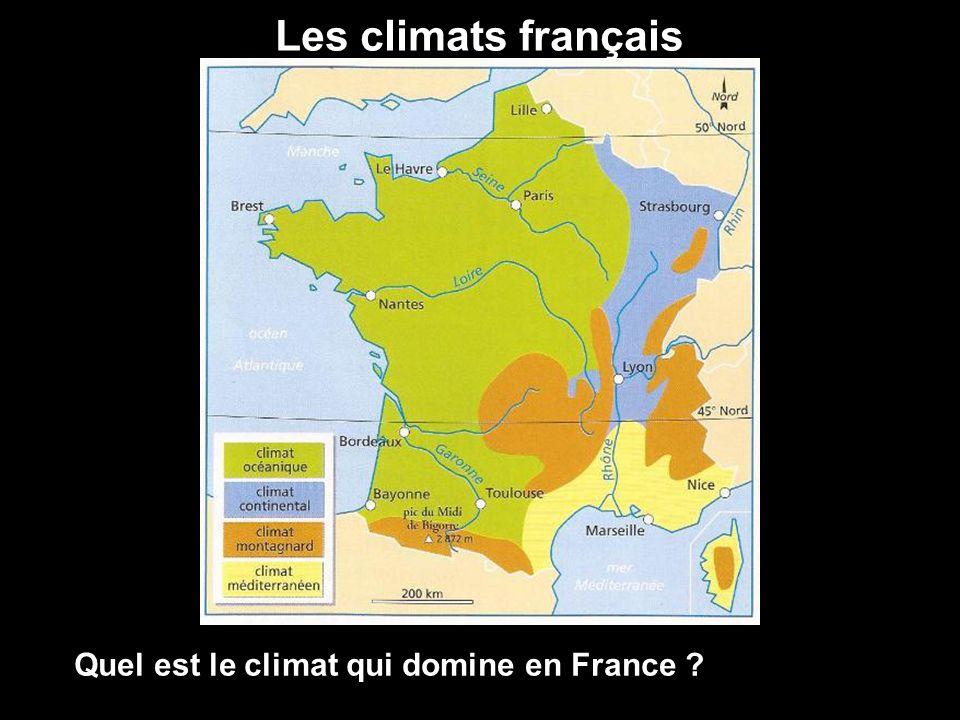 Les climats français Quel est le climat qui domine en France