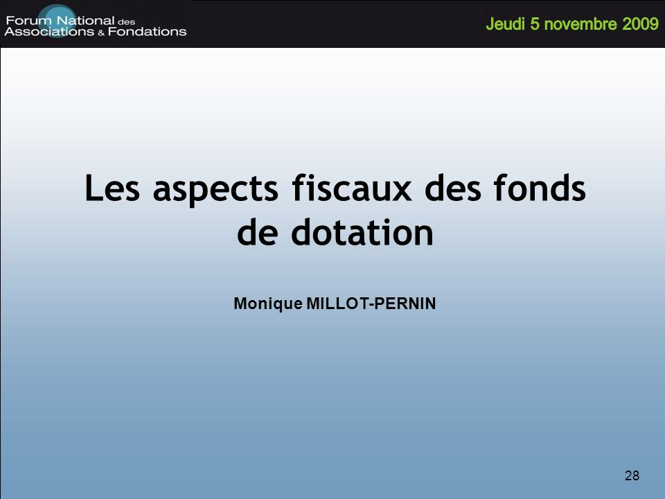 Les aspects fiscaux des fonds de dotation Monique MILLOT-PERNIN