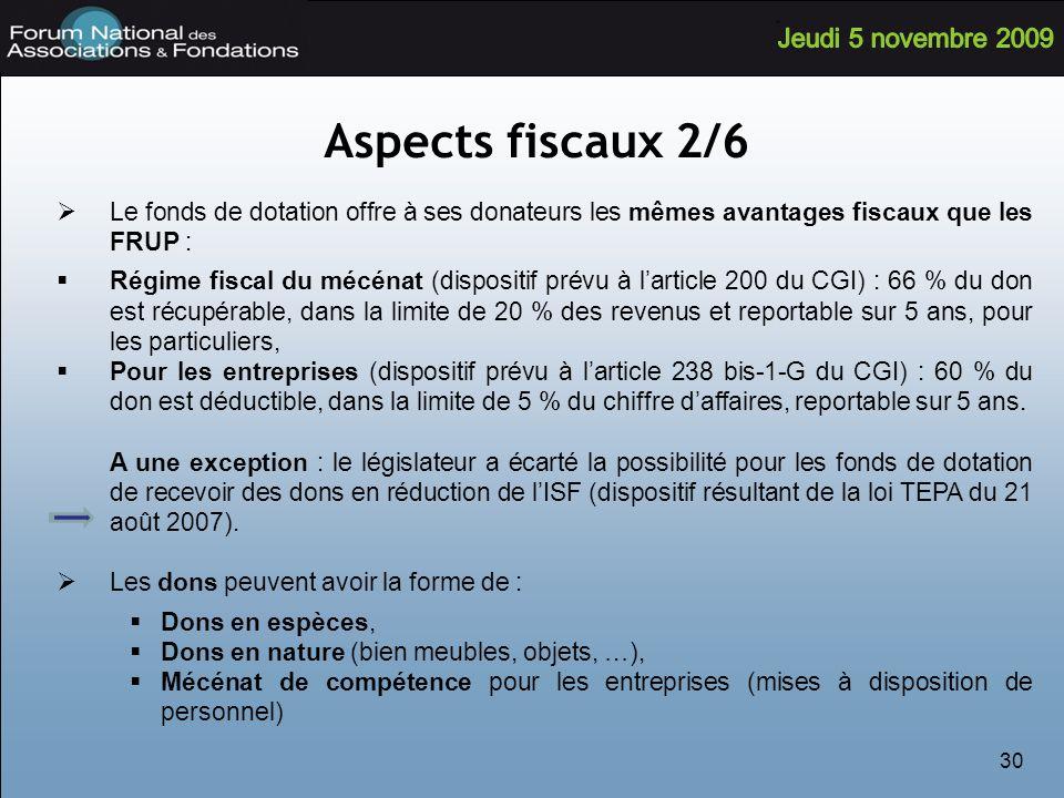 Aspects fiscaux 2/6 Le fonds de dotation offre à ses donateurs les mêmes avantages fiscaux que les FRUP :
