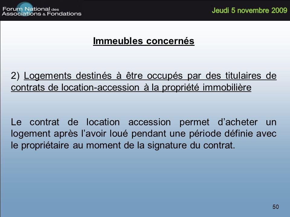 Immeubles concernés 2) Logements destinés à être occupés par des titulaires de contrats de location-accession à la propriété immobilière.