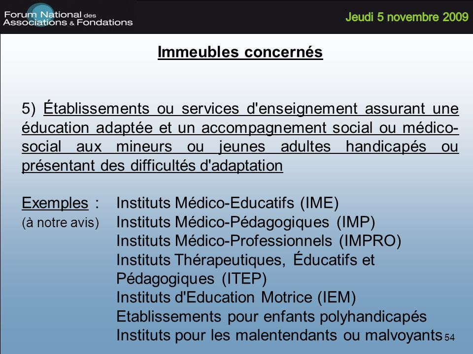 Exemples : Instituts Médico-Educatifs (IME)