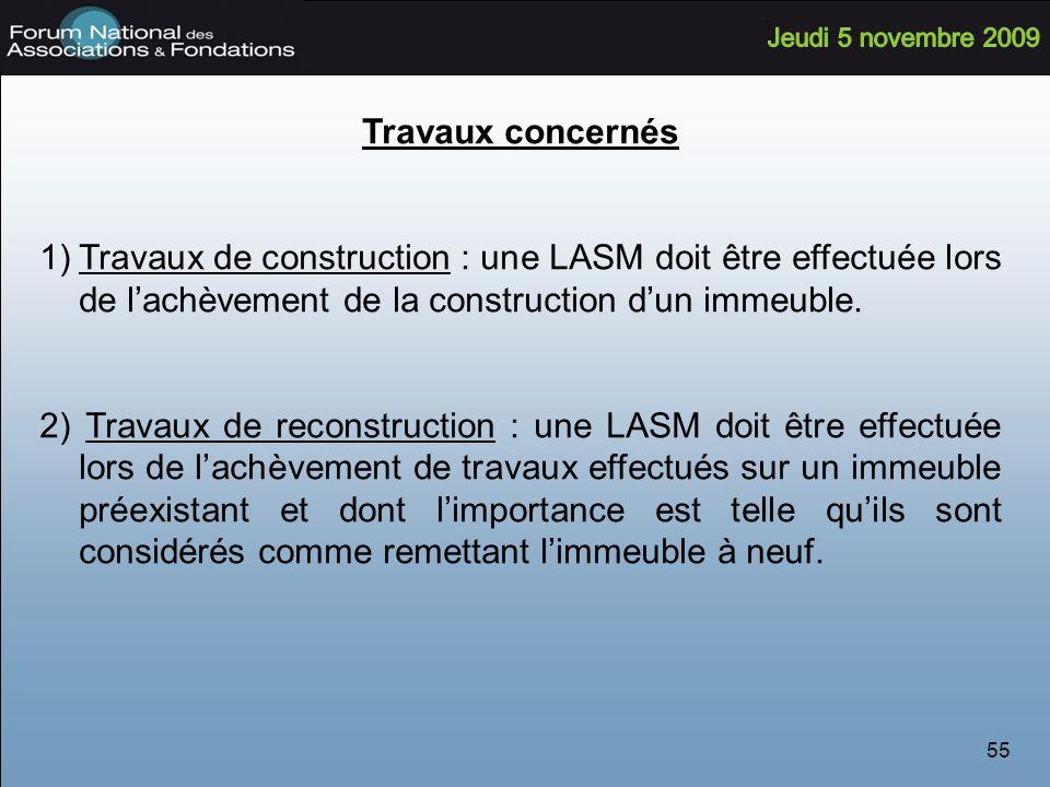 Travaux concernés Travaux de construction : une LASM doit être effectuée lors de l'achèvement de la construction d'un immeuble.