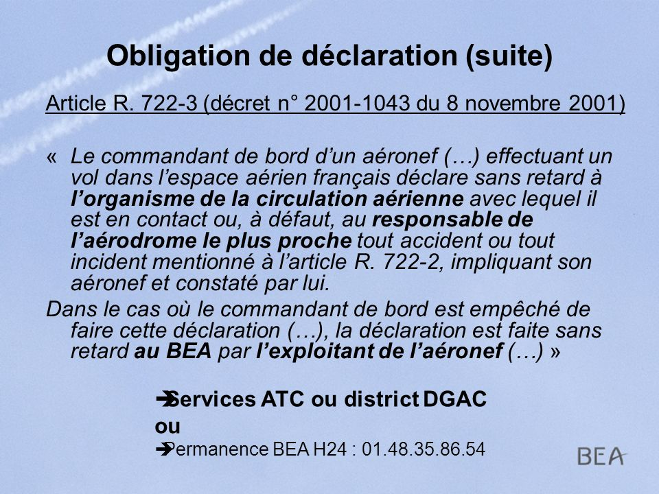 Obligation de déclaration (suite)