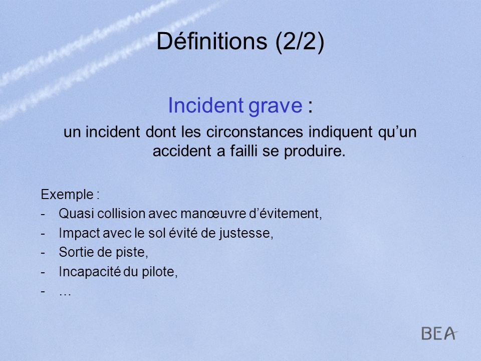 Définitions (2/2) Incident grave :