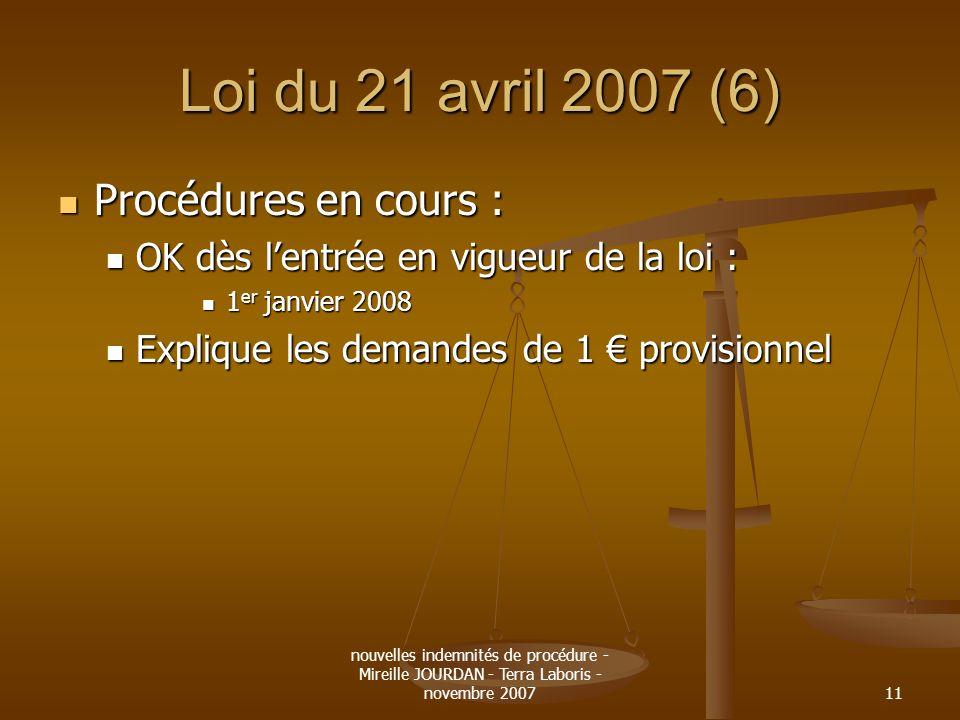 Loi du 21 avril 2007 (6) Procédures en cours :