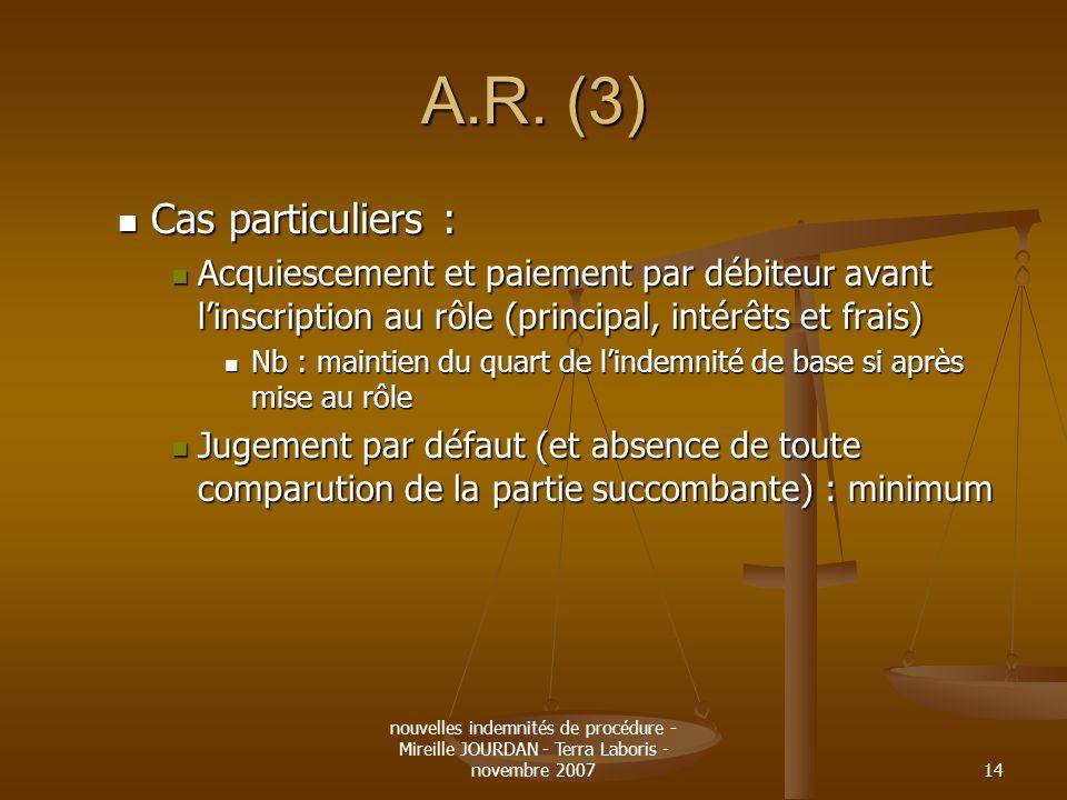A.R. (3) Cas particuliers :
