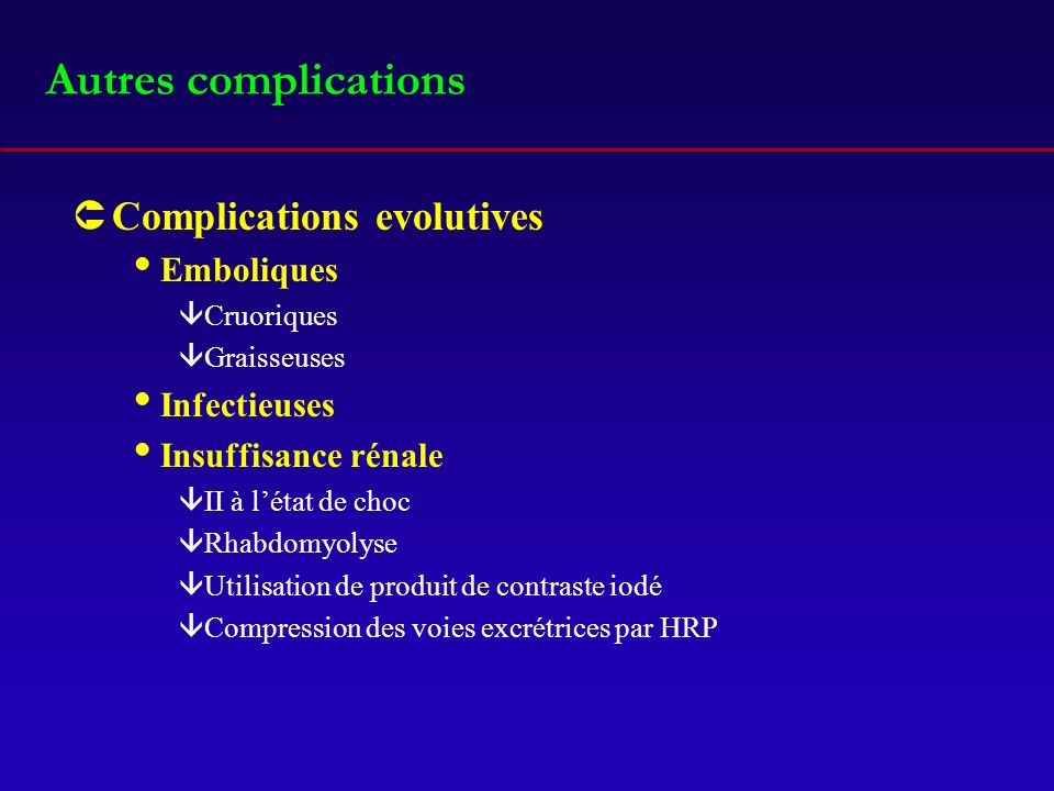 Autres complications Complications evolutives Emboliques Infectieuses