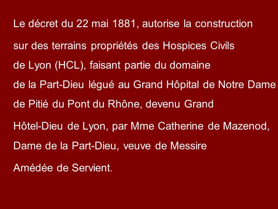 Le décret du 22 mai 1881, autorise la construction
