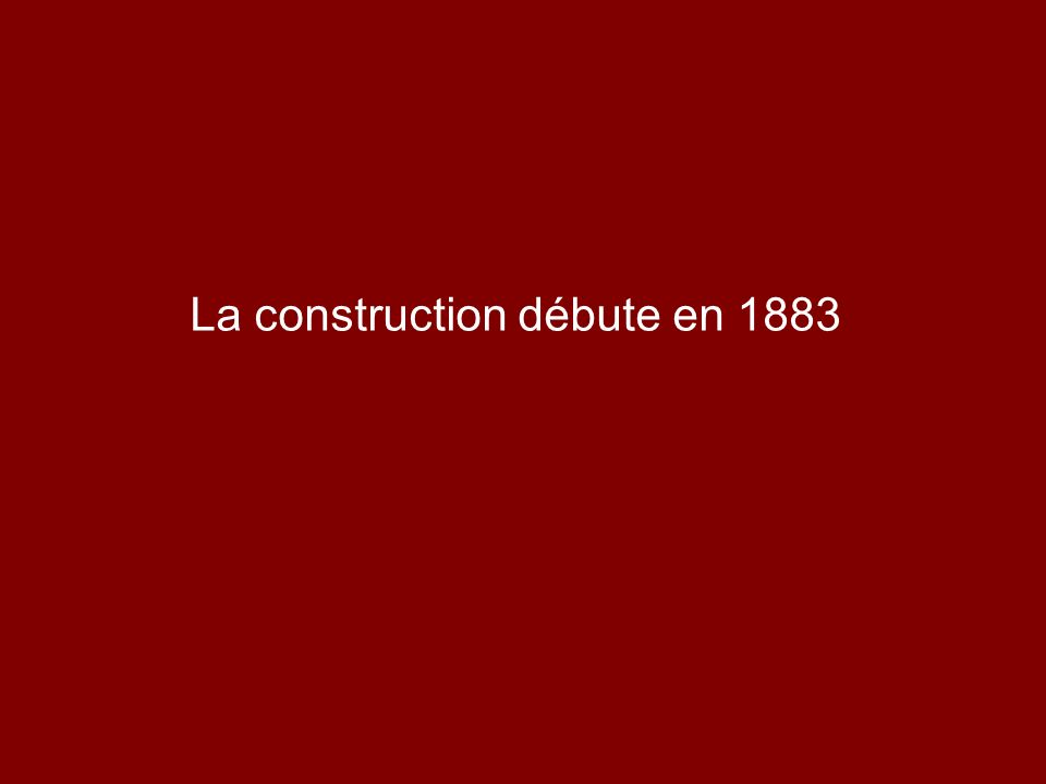 La construction débute en 1883