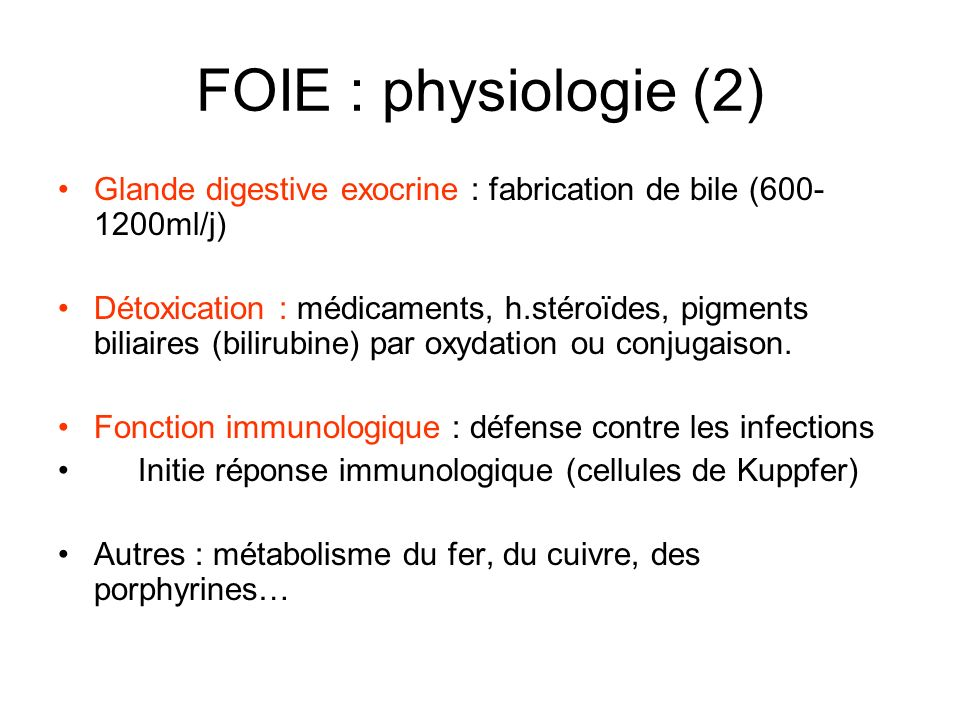 FOIE : physiologie (2) Glande digestive exocrine : fabrication de bile (600-1200ml/j)