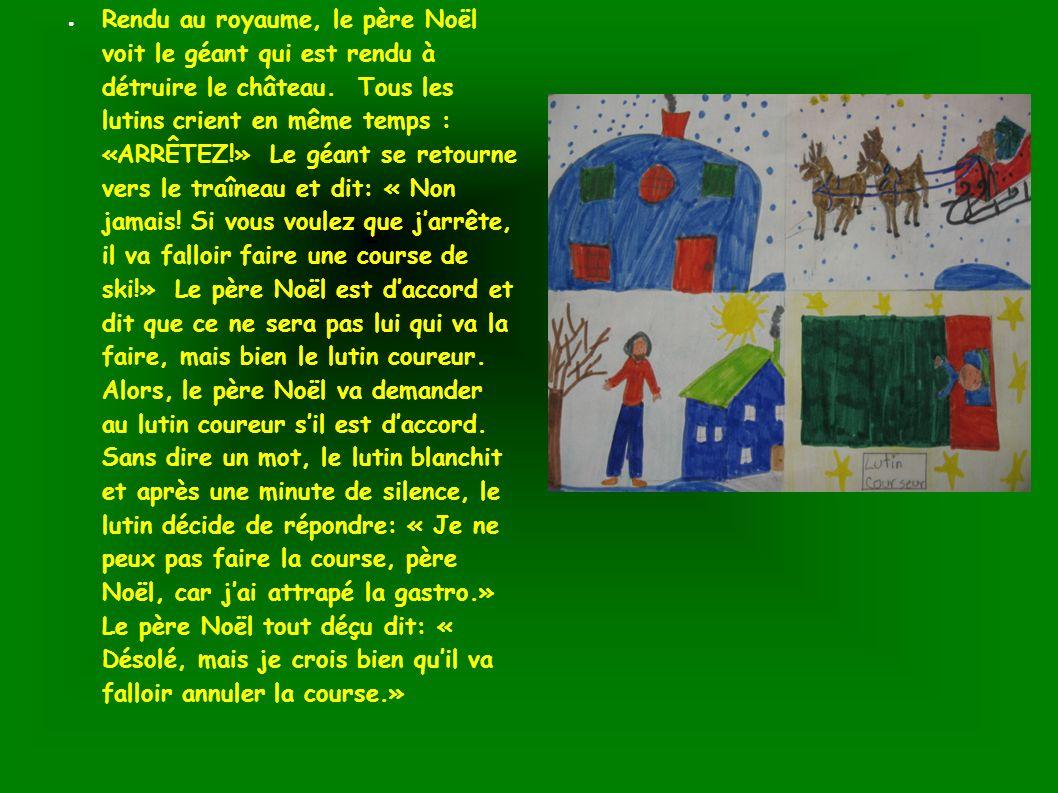 Rendu au royaume, le père Noël voit le géant qui est rendu à détruire le château.