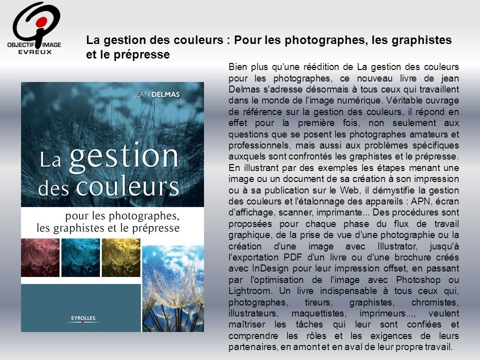 La gestion des couleurs : Pour les photographes, les graphistes et le prépresse