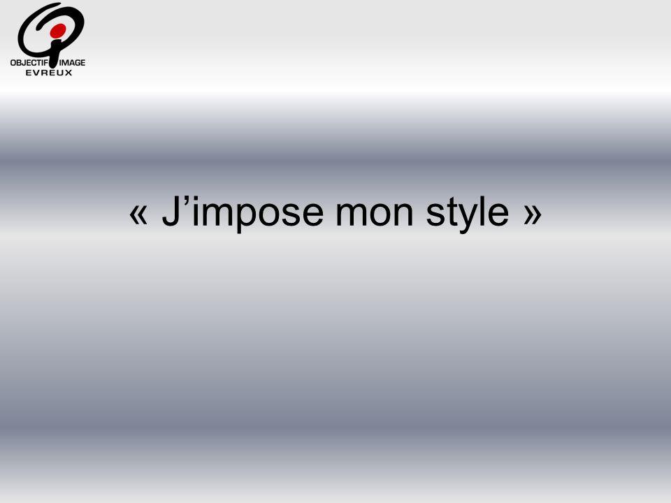 « J'impose mon style »