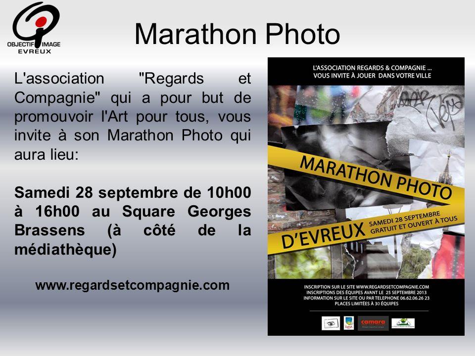 Marathon Photo L association Regards et Compagnie qui a pour but de promouvoir l Art pour tous, vous invite à son Marathon Photo qui aura lieu: