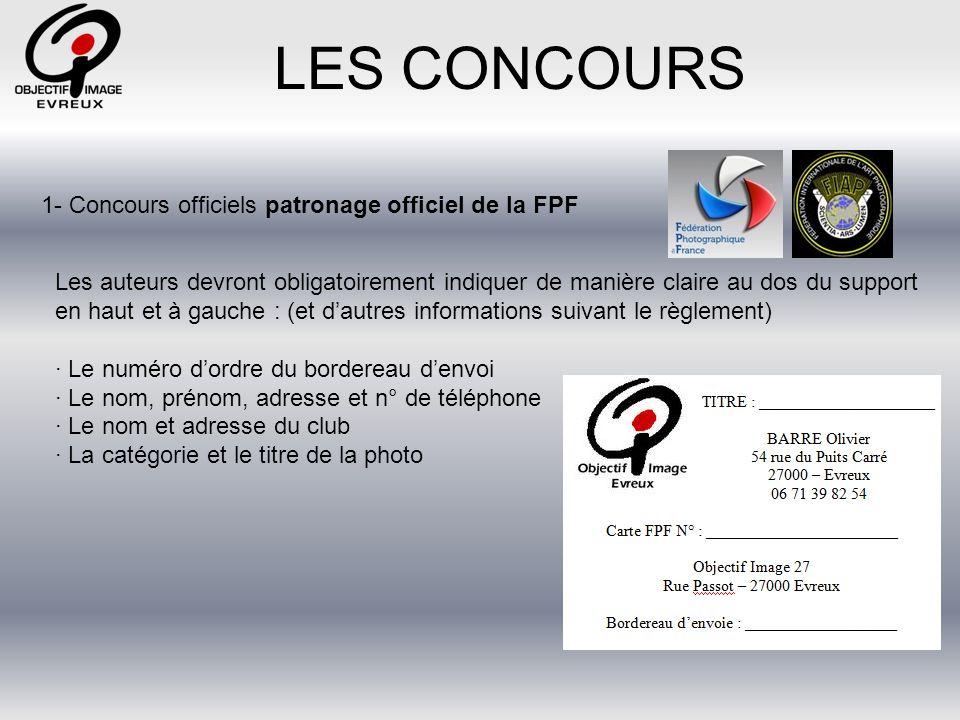 LES CONCOURS 1- Concours officiels patronage officiel de la FPF