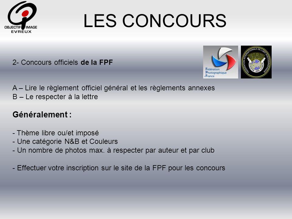 LES CONCOURS Généralement : 2- Concours officiels de la FPF