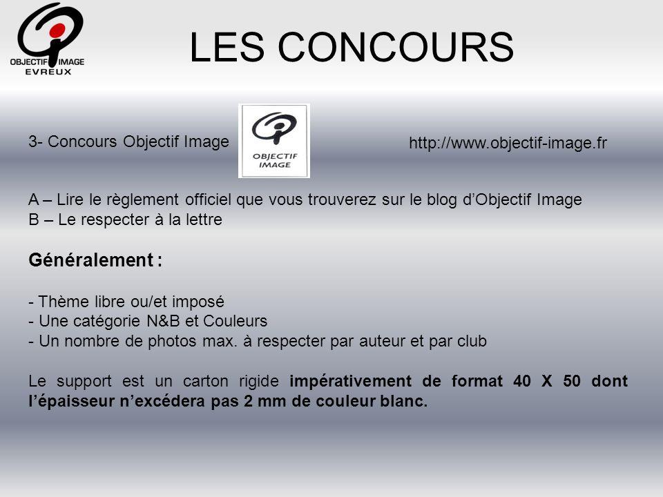 LES CONCOURS Généralement : 3- Concours Objectif Image
