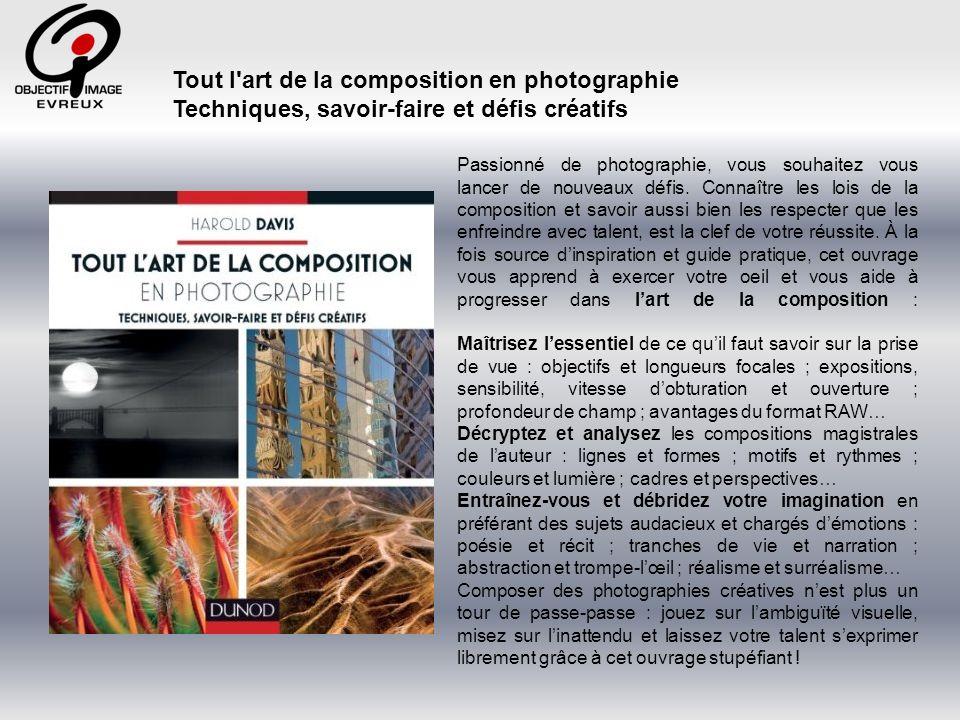 Tout l art de la composition en photographie