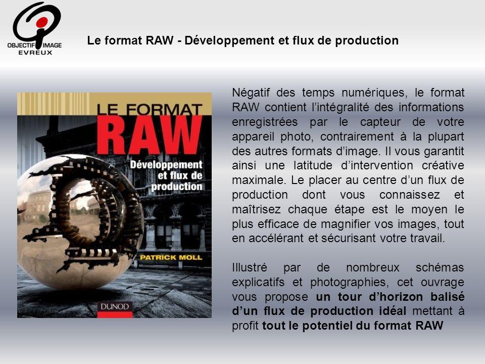 Le format RAW - Développement et flux de production